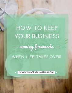 Balance Work: How to keep your business moving when life takes over!