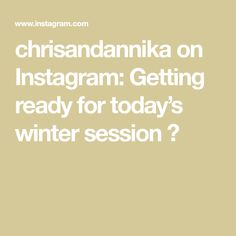 chrisandannika on Instagram: Getting ready for today's winter session 📷