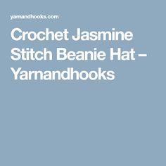 Crochet Jasmine Stitch Beanie Hat – Yarnandhooks