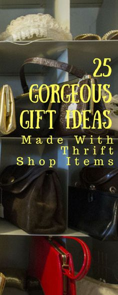 Instead, get inspired before you start, and head into  the stores with a specific item in mind. Need some inspiration? Here are  twenty-five gorgeous gift ideas. Each one is made with thrift-store goods!