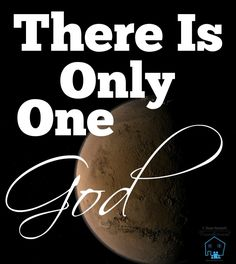 """Do you ask yourself, """"Don't we all serve the same God?"""" Here is why there is only ONE God!"""