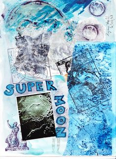 """Super Moon"": a collage with a little of everything"