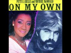 ▶ Patti Labelle & Michael McDonald - On My Own - YouTube   love...