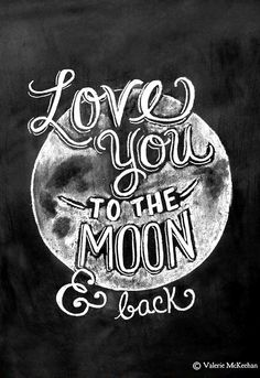 #Chalkboard art #quotes ToniK ⊱CհαƖҜ ℒЇℕ℮⊰ Love you to the moon
