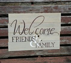 Hey, I found this really awesome Etsy listing at https://www.etsy.com/listing/275970900/welcome-friends-and-family-wood-sign