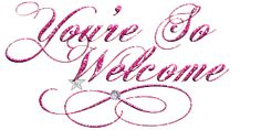 You are so welcome glitter graphic You Are Welcome Images, Welcome Pictures, Thank You Images, Welcome Quotes, You're Welcome, Welcome To The Group, Spiritual Birthday Wishes, Glitter Text, Happy Friendship Day