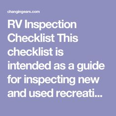 RV Inspection Checklist This checklist is intended as a guide for inspecting new and used recreational vehicles.