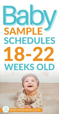 "Baby sample schedules for 18-22 weeks old. This post gives sample Babywise schedules for the fifth month. The fifth month of baby's life comprises weeks 18-22ish. Months and weeks don't line up exactly, so sometimes weeks can be in more than one month of life. Your baby is no longer a newborn and is simply a ""baby."" #babyschedules #18weeksold #19weeksold #20weeksold #21weeksold #22weeksold #5monthsold #4monthsold Newborn Schedule, Baby Schedule, Baby Hacks, Baby Tips, Baby Samples, Help Baby Sleep, Newborn Essentials, Everything Baby, Boho Baby"