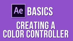 Creating a Color Controller in After Effects Tutorial - Expression Controls