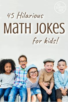 45+ hilariously funny, and kid-friendly, math jokes that are perfect for primary / elementary school aged kids – read a few before dinner, print them out and pop one in their lunchbox each day, or use them as an icebreaker at the start of a math lesson. Jokes like these are a great way to help kids have fun with maths, and help cement some basic math concepts in a humorous way.  #mathjokes #jokesforkids #funmath #mathfun #funnyjokes #learnathome #mathpuns #learnwithlaughter #laughingkids Funny Math Jokes, Math Puns, Science Jokes, Math Humor, Maths, Stem For Kids, Math For Kids, Science For Kids, Fun Math