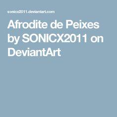 Afrodite de Peixes by SONICX2011 on DeviantArt