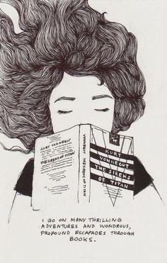 "❤  ""I go on many thrilling adventures and wondrous, profound escapades through books."" ~ Kurt Vonnecut"