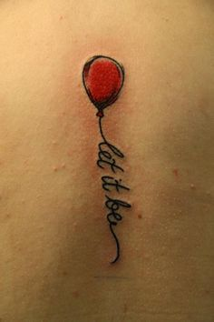 "ooh, this! balloon tattoo. ""let it be""  Beatles and balloons... yes yes yes."