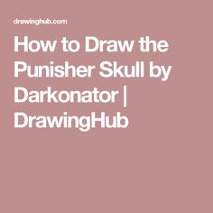 How to Draw the Punisher Skull by Darkonator | DrawingHub