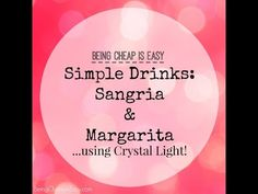 ... Cheap is Easy: How-To Make Sangria + Margaritas with Crystal Light