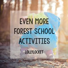 Even More Forest School Activities | Lolly Locket