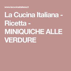 La Cucina Italiana - Ricetta - MINIQUICHE ALLE VERDURE