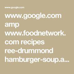 www.google.com amp www.foodnetwork.com recipes ree-drummond hamburger-soup.amp.html?client=safari