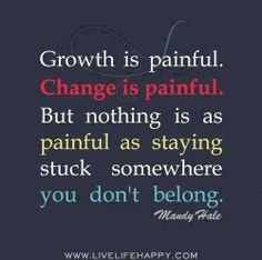 Change is painful.