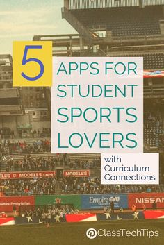5 Apps for Student Sports Lovers with Curriculum Connections - Students who love sports follow stories of favorite athletes, know their teams' statistics, and can make predictions about future performance. As educators, we can leverage these interests of students by connecting their passions to curriculum goals.