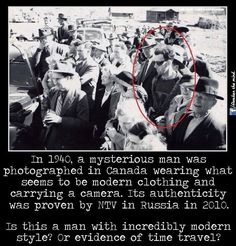 In 1940, a mysterious man was photographed in Canada wearing what seems to be modern clothing and carrying a camera. Its authenticity was proven by NTV in Russia in 2010. Is this a man with incredibly modern style? Or evidence of time travel?