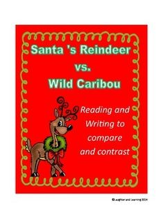 Santa's Reindeer Vs. Caribou - Compare & Contrast Essay Writing