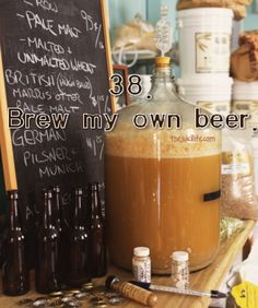 #38. Get a Mr. Beer and make my own special brew.