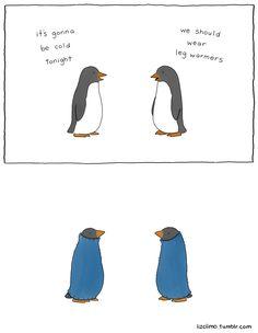 penguin leg warmers | Liz Climo comic via tumblr