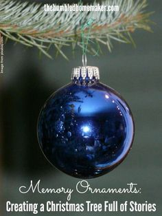 Memory Ornaments: Creating a Christmas Tree Full of Stories - The Humbled Homemaker