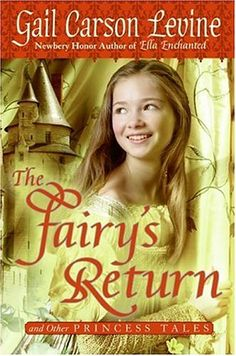 The Fairy's Return and Other Princess Tales by Gail Carson Levine. I absolutely adore these short stories. This collection has six books: The Fairy's Mistake, The Princess Test, Princess Sonora and the Long Sleep, Cinderellis and the Glass Hill, For Biddle's Sake, and The Fairy's Return.