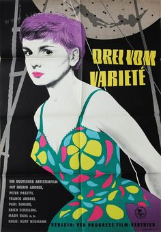 Drei vom Varieté (Kurt Neumann, East German design by Werner Gottsmann Neumann, East Germany, Film Posters, Graphic Design, Films, Cinema Posters, Movie Posters, Visual Communication