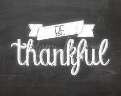 Be Thankful- Thanksgiving Chalkboard Print on Etsy, $5.00