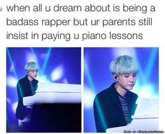 My piano lessons are free and I don't want to be a rapper, so I'm going to save this pin because it has Yoongi in it