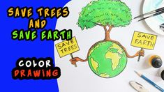 save tree save earthMake a poster- Save Trees and Save Earth- Color Dra.