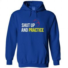 Shut Up and Practice - #zip up hoodie #animal hoodie. ORDER HERE => https://www.sunfrog.com/Sports/Shut-Up-and-Practice-RoyalBlue-Hoodie.html?68278