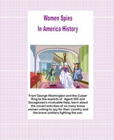 From George Washington and the Culper Ring to the exploits of Agent 355 and Sacagawea's invaluable help, learn about the covert activities of so many brave women willing to spy for their country and the brave soldiers fighting the war. This 10 page product has four