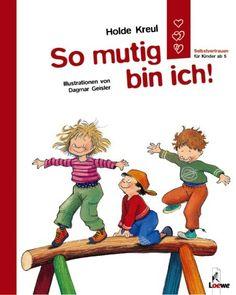 So mutig bin ich!: Selbstvertrauen für Kinder ab 5: Amazon.de: Holde Kreul, Dagmar Geisler: Bücher