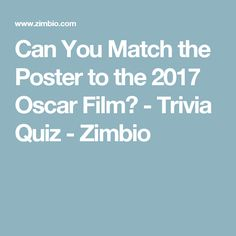 Can You Match the Poster to the 2017 Oscar Film? - Trivia Quiz - Zimbio