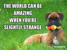 Be strange!