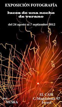 Si estás por ferrol entre el 24 de agosto y el 07 de septiembre puedes pasar un buen rato tomando algo y visionando una buena exposición fotográfica sobre los fuegos artificiales del 2011