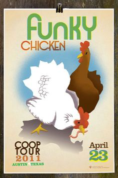 This special poster was for the chicken coop tour in Austin, Texas. The volunteers putting together the event commissioned me to create a unique commemorative poster design for this one-day annual event. I couldn't say no, especially after I learned the event supports Austin's Sustainable Food Center. Learn more about all the day's happenings here:    http://fccooptour.blogspot.com/