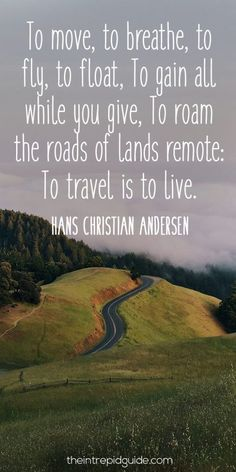 travelquote-to-move-to-breathe-to-fly-to-float-to-gain-all-while-you-give-to-roam-the-roads-of-lands-remote-to-travel-is-to-live