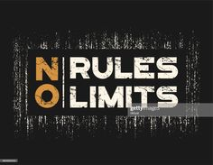 stock illustration : No rules no limits t-shirt and apparel design with grunge effect and textured lettering. T Shirt Logo Design, Shirt Designs, Typography Quotes, Typography Poster, Typography Design, Silhouettes, Logos Retro, Swag Quotes, Brand Fonts