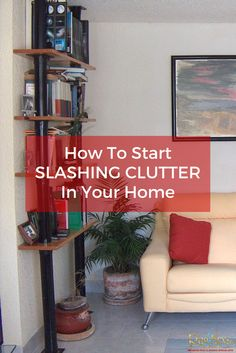 How To Start Slashing Clutter In Your Home | RugSpa