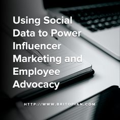PODCAST: Using Social Data to Power Influencer Marketing and Employee Advocacy - Michael Brito Data Analytics, Influencer Marketing