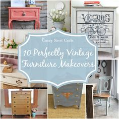 10 Perfectly Vintage Furniture Makeovers {Canary Street Crafts}