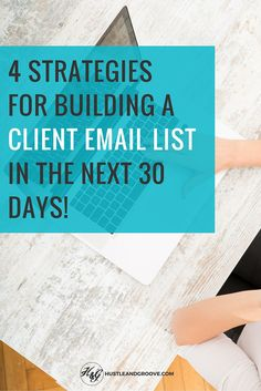 4 strategies for building your client email list #sidehustle101 #freelancing