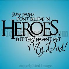 Vinyl Quote Police or Fire Dad Hero Police Family, Police Life, Army Life, My Dad My Hero, I Love My Dad, Dad In Heaven, Vinyl Quotes, Cute Quotes, Quotes To Live By