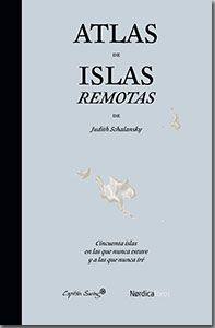Atlas de islas remotas - Judith Schalansky