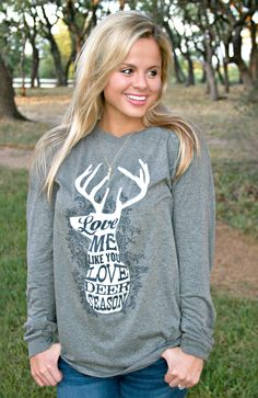 Our new Love Me Like You Love Deer Season tee is seriously the softest/comfiest tee ever!!! In stock just in time for huntin' season!!! :)